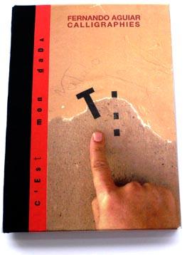 Fernando Aguiar, Calligraphies, 2007