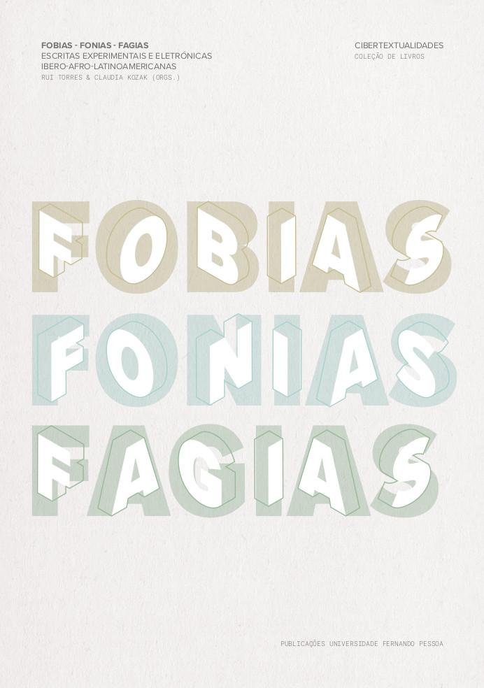 Fobias - Fonias - Fagias. Escritas Experimentais e Eletrónicas Ibero-Afro-Latinoamericanas